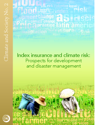 Index insurance and climate risk: Prospects for development and disaster management